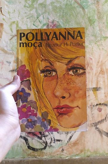 Pollyanna Moça, por Eleanor H. Porter