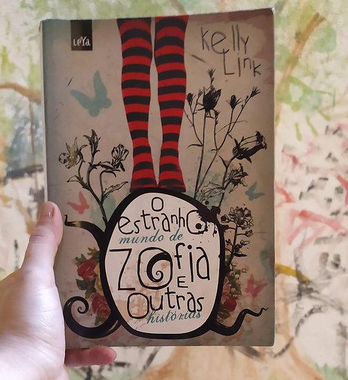 O estranho mundo de Zofia e outras histórias, por Kelly Link