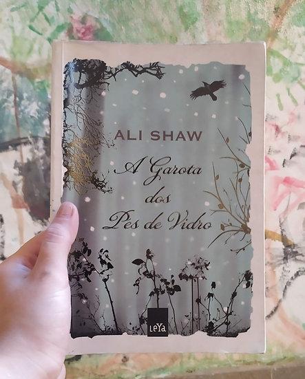 A garota dos pés de vidro, por Ali Shaw