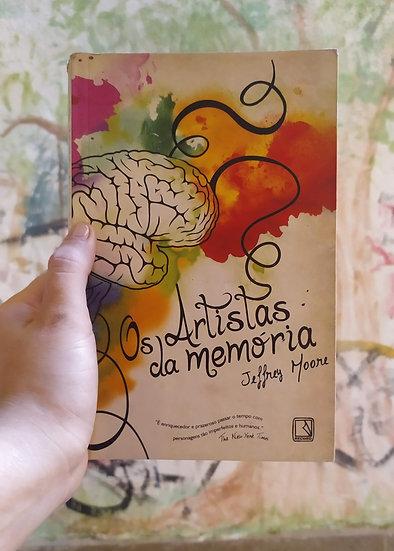 Os artistas da memória, por Jeffrey Moore