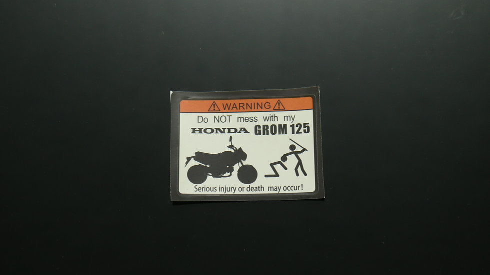 Warning Stickers Do Not Mess With My Grom 125 Stickers