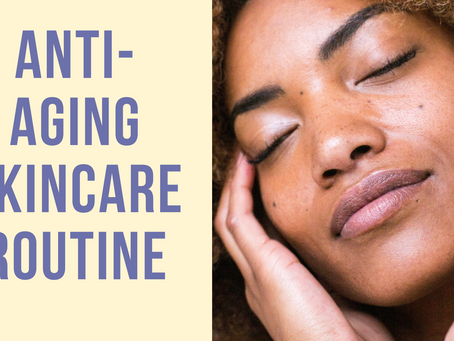 Anti - Aging Skincare Routine