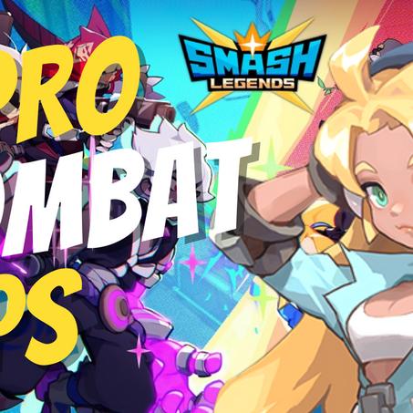 9 Pro Combat Tips For Smash Legends
