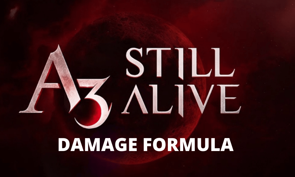 A3 Still Alive Damage Guide and Damage Calculations