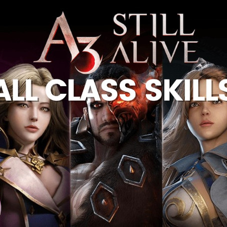 A3: Still Alive MMORPG All Class Skills Preview and Best Class to Pick