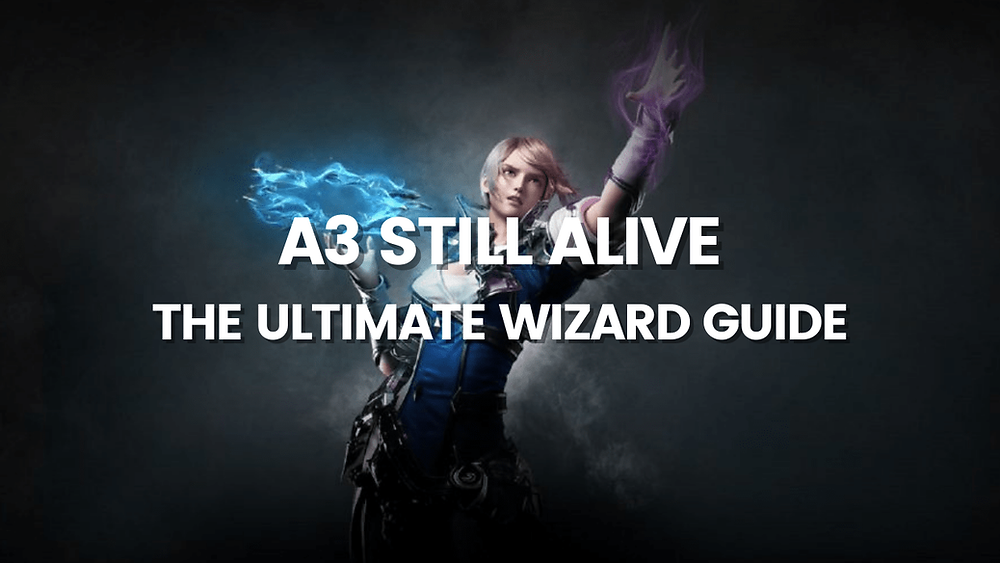 A3 Still Alive The Ultimate Wizard Guide
