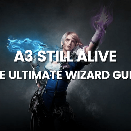 A3 Still Alive: The Ultimate Wizard Guide for End Game PvE and PvP