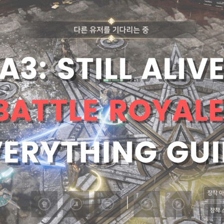 A3: Still Alive Battle Royale Beginner's Guide - Everything You Need to Know