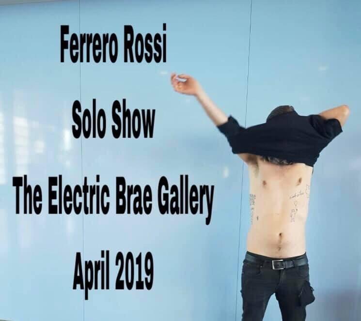 Ferrero Rossi Solo Show 7th -21st April
