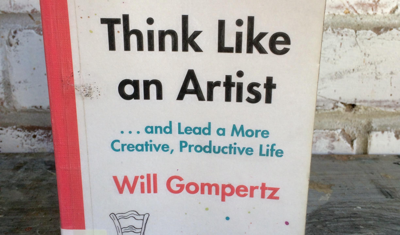 Think Like An Artist - Will Gompertz