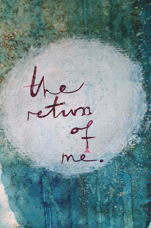 The Return of Me - begins May 26th, 7:30-8:30pm