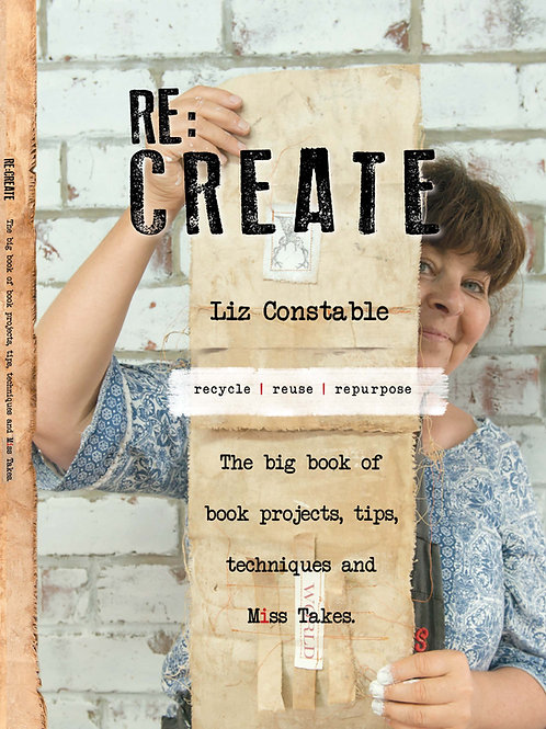 Re:Create the big book of book projects, tips, techniques and Miss Takes