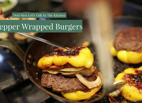Desi Men, Let's Talk In The Kitchen - Pepper Wrapped Burgers