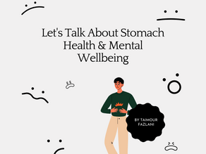 Let's Talk About Stomach Health & Mental Wellbeing