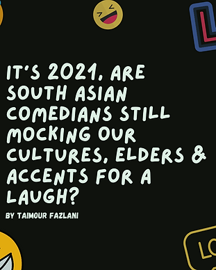 It's 2021, Are South Asian Comedians Sti