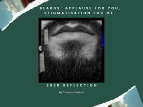 Beards: Applause for You, Stigmatisation for Me - 2020 Reflections