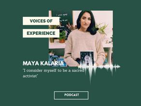 Voices Of Experience : Episode 2 - Season 2 - Maya Kalaria