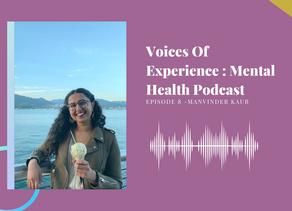 Voices Of Experience : Episode 8 - Manvinder Kaur