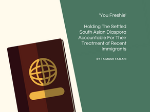 Holding The Settled South Asian Diaspora Accountable For Their Treatment of Recent Immigrants
