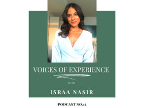 Voices Of Experience : Episode 15 - Israa Nasir