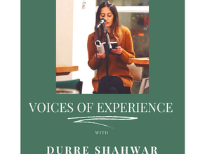 Voices Of Experience : Episode 14 - Durre Shahwar