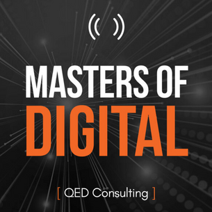 Now LIVE: QED's Masters of Digital Podcast