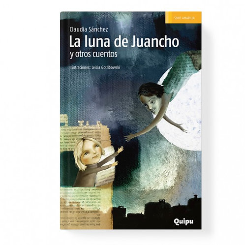 La luna de Juancho y otros cuentos.