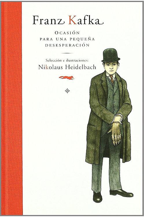 Franz Kafka. Ocasión para una pequeña desesperación
