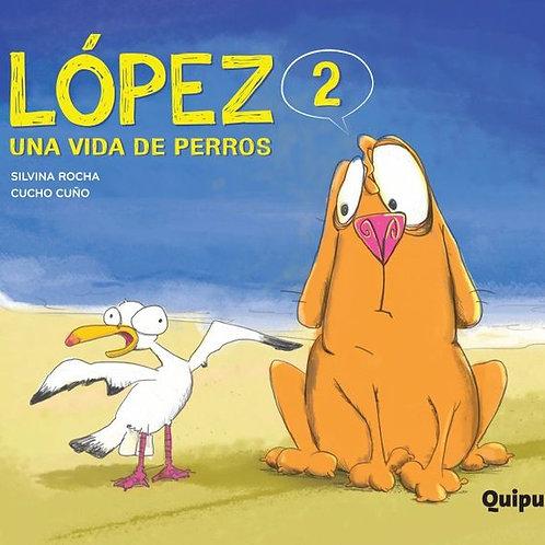 López 2, una vida de perro.