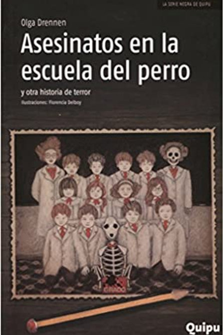 Asesinatos en la escuela del perro y otros cuentos de terror.
