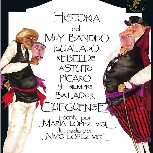 Historia del muy bandido, igualado, rebelde, Güegüense