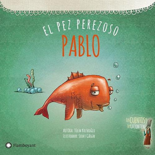 Pablo, el pez perezoso.