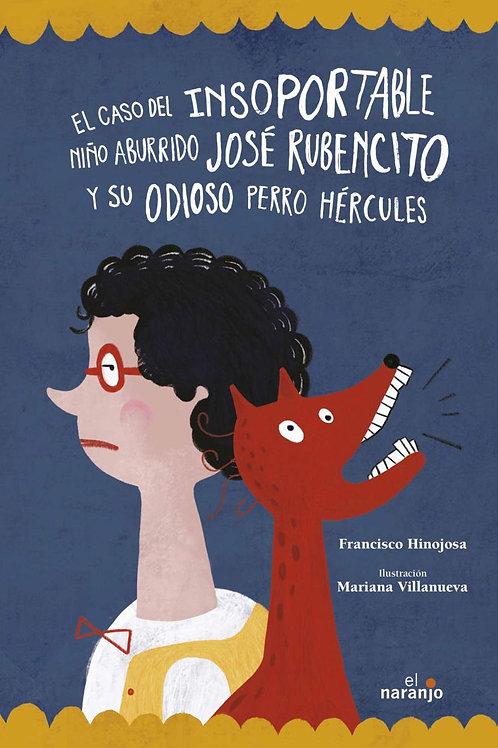 El caso del insoportable niño aburrido Jose Rubencito y su odioso perro Hércules