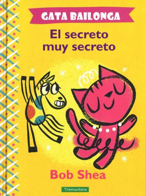 Gata Bailonga. El secreto muy secreto