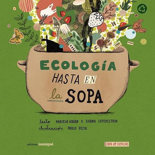 Ecología hasta en la sopa.