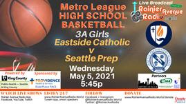 5/5/21 Metro League Basketball: Girls Eastside Catholic v Seattle Prep & Boys O'Dea v Seattle Prep
