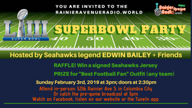 2-3-19 Superbowl Party with host Seahawks' Edwin Bailey at RainierAvenueRadio.world