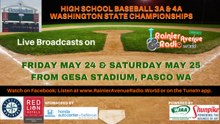 May 24 & 25, 2019: WA State 3A/4A Baseball Championships! Live Broadcasts