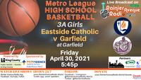 4-30-21 Metro League Basketball Girls & Boys: Eastside Catholic v Garfield
