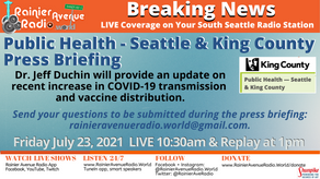 7-23-21 Breaking News! Public Health - Seattle & King County Press Briefing on RAR.W