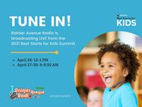 WEEK OF 4-26-21 King County Best Starts for Kids Summit on Rainier Avenue Radio