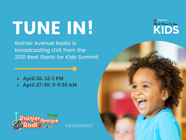 WEEK OF 4-26-21 King County Best Starts for Kids Summit on Rainier Avenue Radio