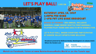 4-13-19 Let's Play Ball! live on RainierAvenueRadio.world