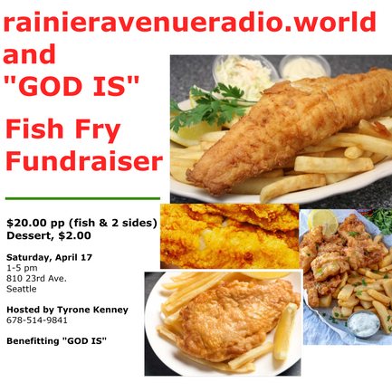4-17-21 Fish Fry Fundraiser for God_Is_WA in Seattle's Central District