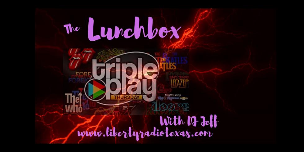 The Lunchbox - Triple Play Thursday