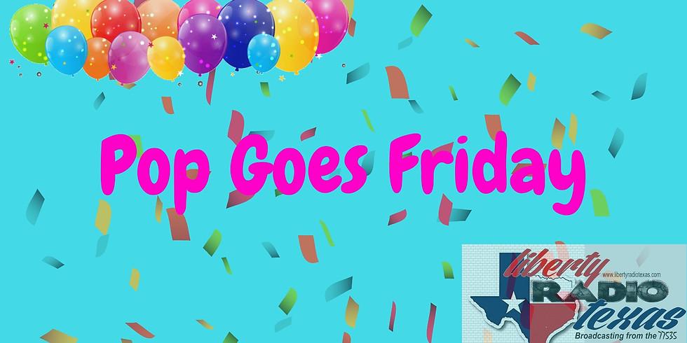 Pop Goes Friday!