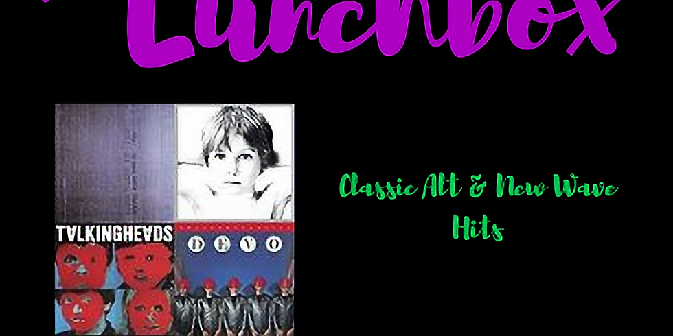 The Lunchbox Goes Classic Alternative & New Wave Hits