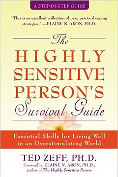 The Highly Sensitve Person's Survival Guide