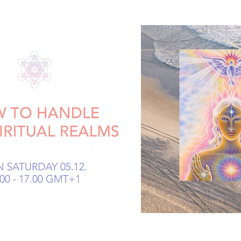 Being Psychic: How to Handle the Spiritual Realms