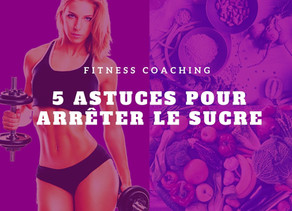 5 Astuces pour arrêter le sucre